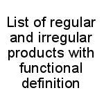 List of regular and irregular products with functional definition: Listed by Ministry of Commerce